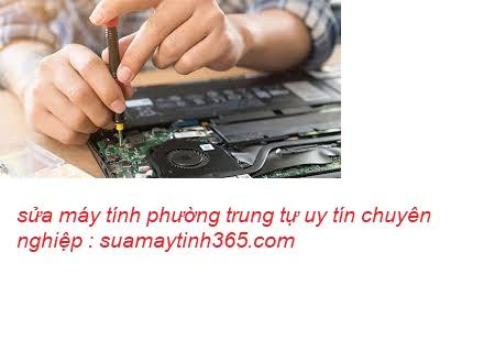 sửa máy tính phường trung tự uy tín